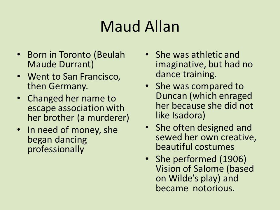 Maud Allan Born in Toronto (Beulah Maude Durrant)