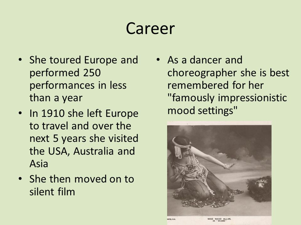 Career She toured Europe and performed 250 performances in less than a year.