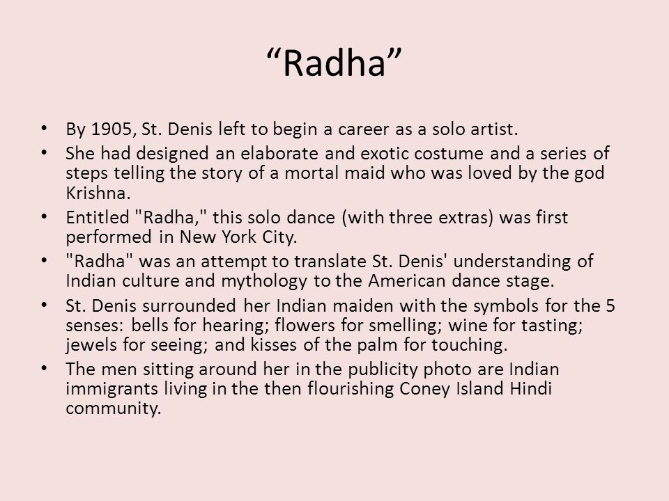 Radha By 1905, St. Denis left to begin a career as a solo artist.