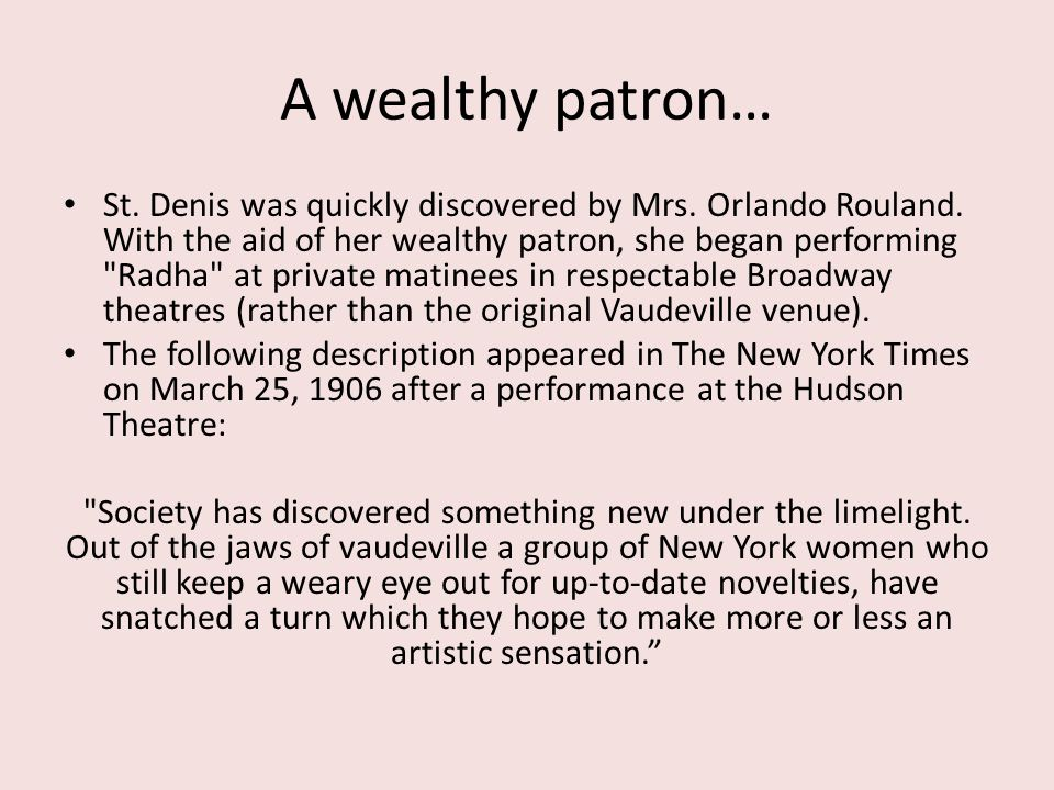 A wealthy patron…