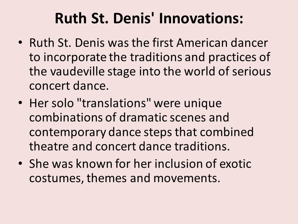 Ruth St. Denis Innovations: