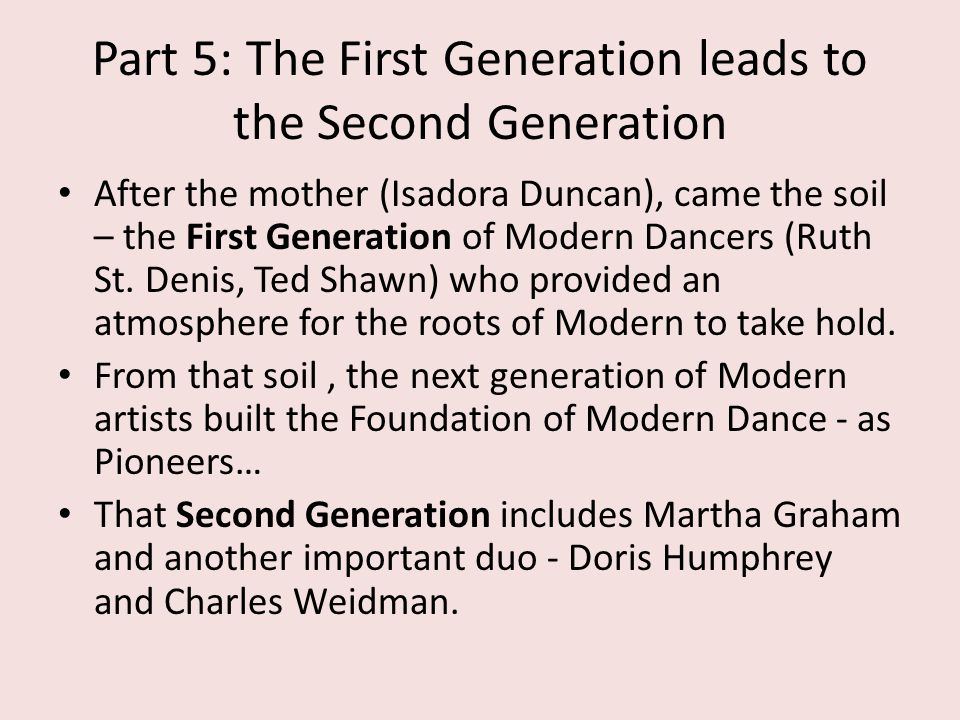 Part 5: The First Generation leads to the Second Generation
