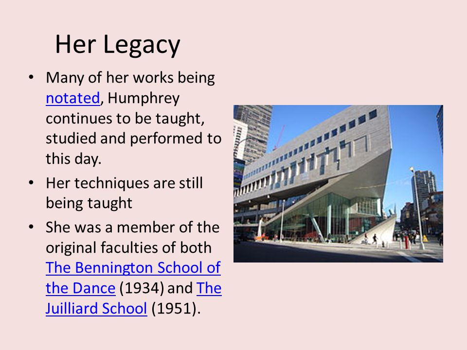 Her Legacy Many of her works being notated, Humphrey continues to be taught, studied and performed to this day.