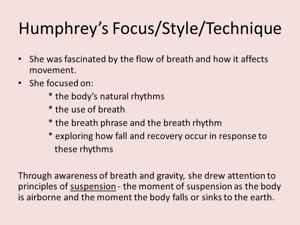 Humphrey's Focus/Style/Technique