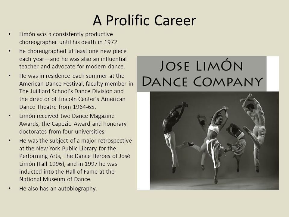 A Prolific Career Limón was a consistently productive choreographer until his death in 1972.