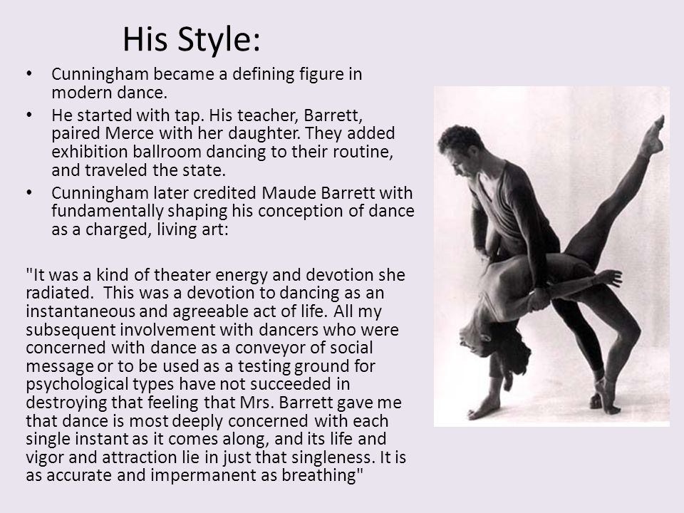His Style: Cunningham became a defining figure in modern dance.
