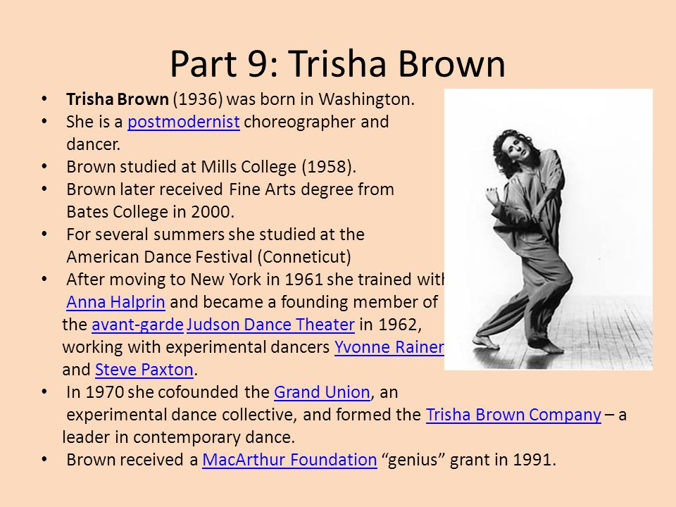 Part 9: Trisha Brown Trisha Brown (1936) was born in Washington.