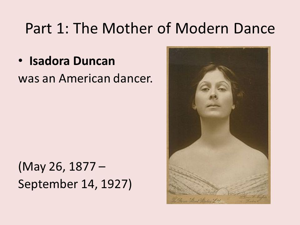 Part 1: The Mother of Modern Dance
