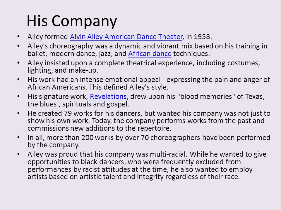 His Company Ailey formed Alvin Ailey American Dance Theater, in 1958.