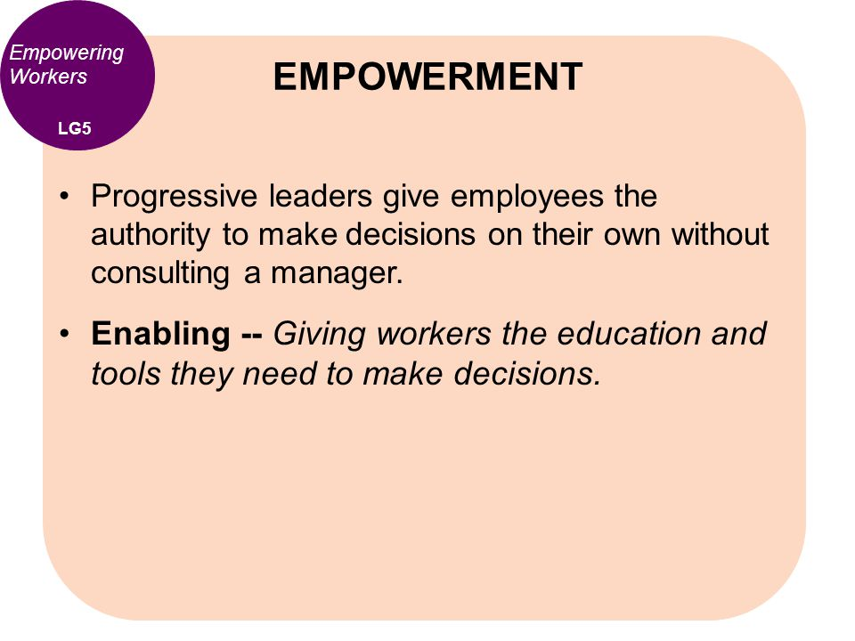 EMPOWERMENT Empowering Workers. LG5.