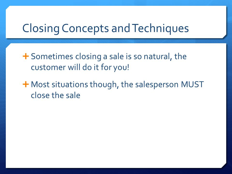 Closing Concepts and Techniques