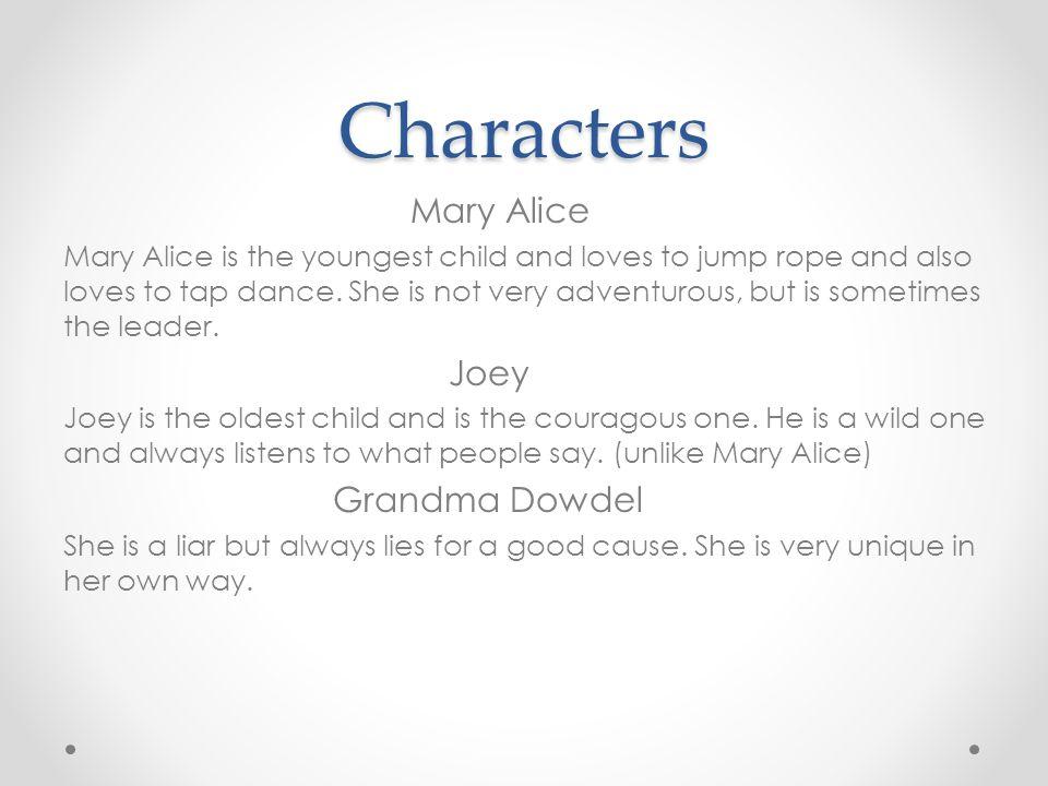 Characters Mary Alice Joey Grandma Dowdel