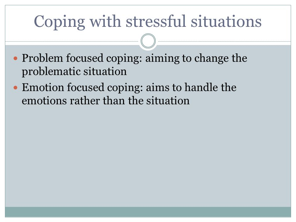 Coping with stressful situations
