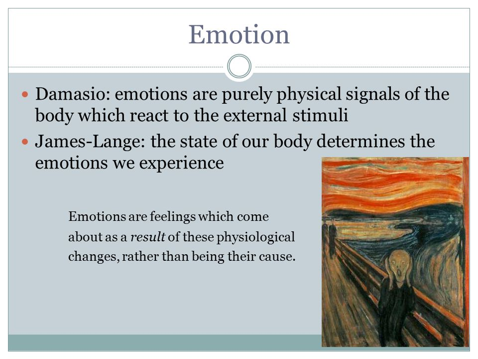 Emotion Emotions are feelings which come