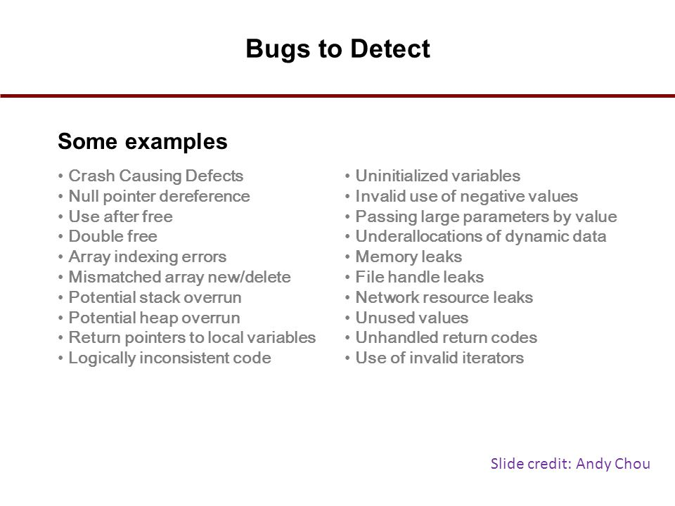 Bugs to Detect Some examples Crash Causing Defects