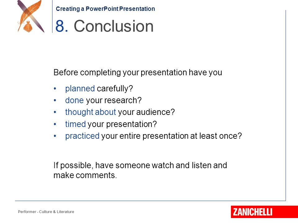 8. Conclusion Before completing your presentation have you