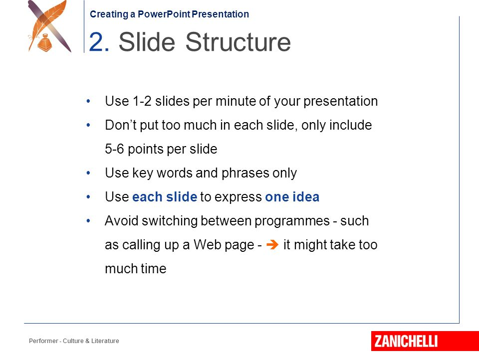 2. Slide Structure Use 1-2 slides per minute of your presentation