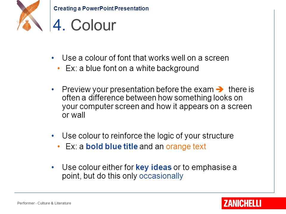 4. Colour Use a colour of font that works well on a screen