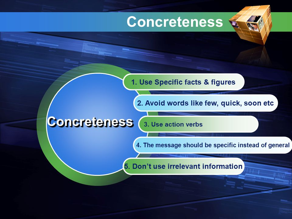 Concreteness Concreteness 1. Use Specific facts & figures