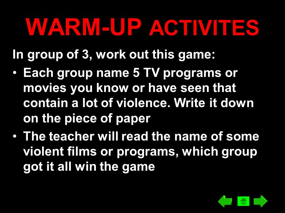 WARM-UP ACTIVITES In group of 3, work out this game: