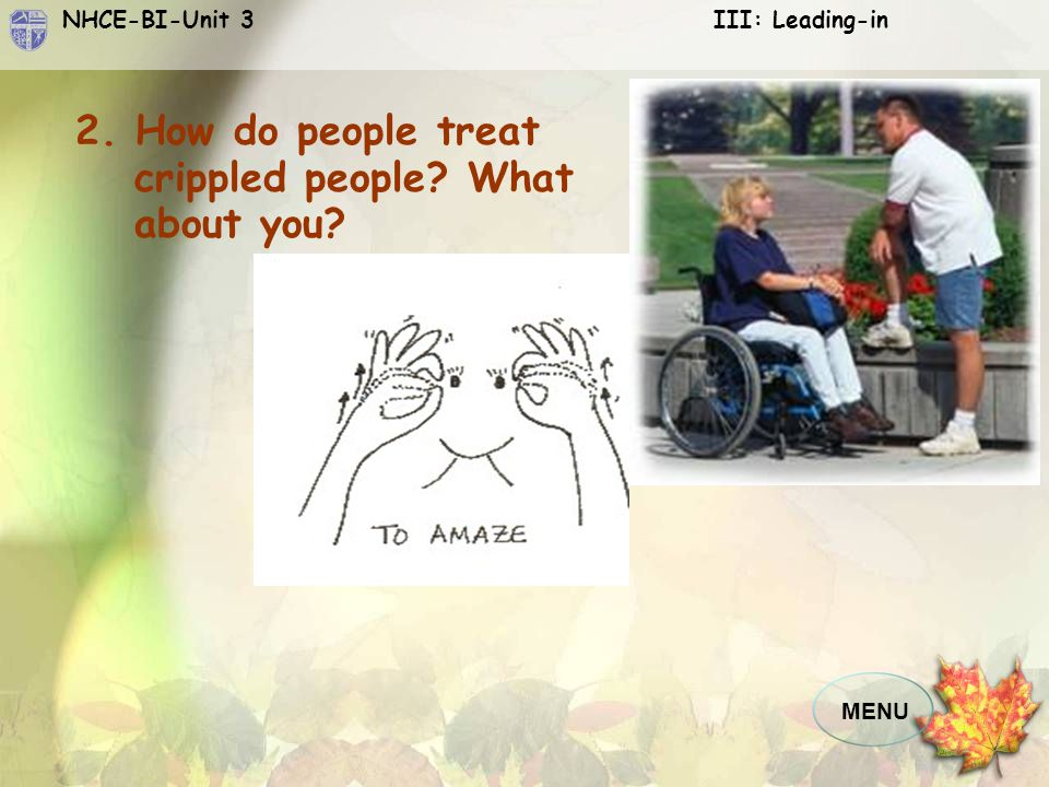 2. How do people treat crippled people What about you