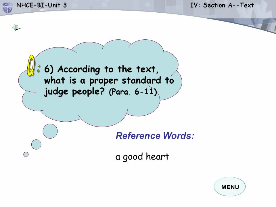 Q: 6) According to the text, what is a proper standard to judge people (Para. 6-11) Reference Words: