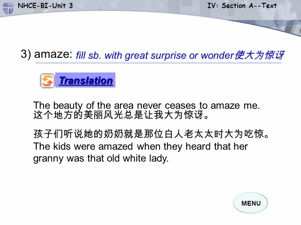 3) amaze: fill sb. with great surprise or wonder使大为惊讶 Translation