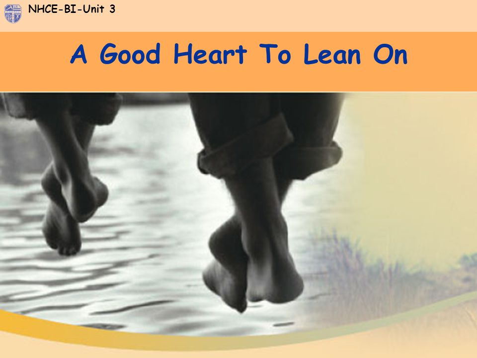 A Good Heart To Lean On
