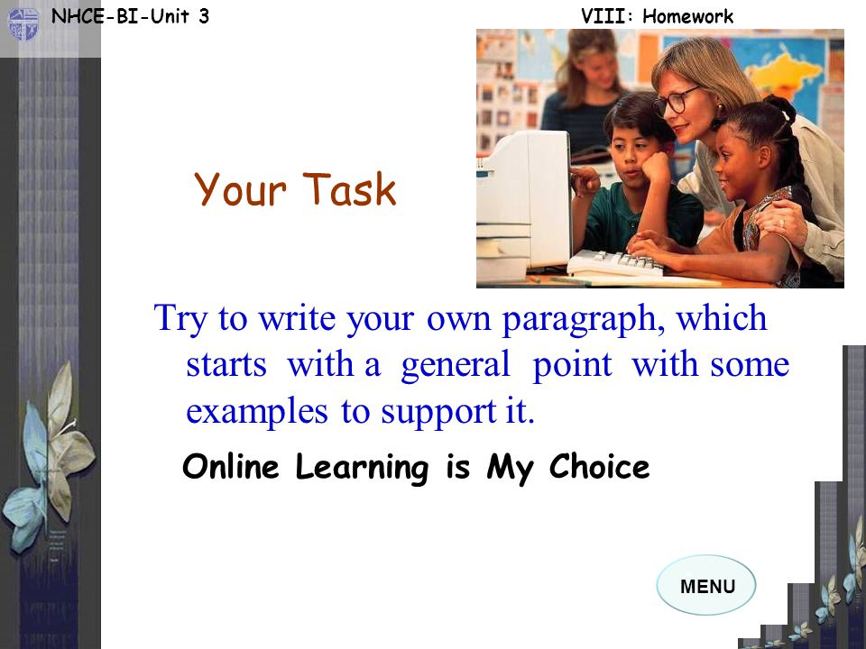 Your Task Try to write your own paragraph, which starts with a general point with some examples to support it.