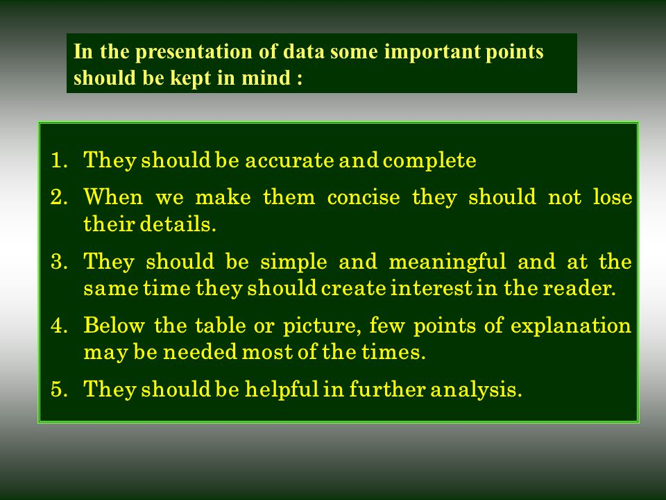 In the presentation of data some important points should be kept in mind :