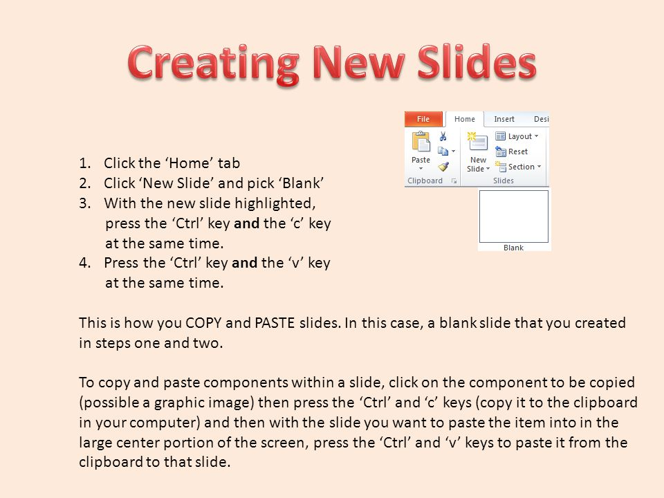 Creating New Slides Click the 'Home' tab