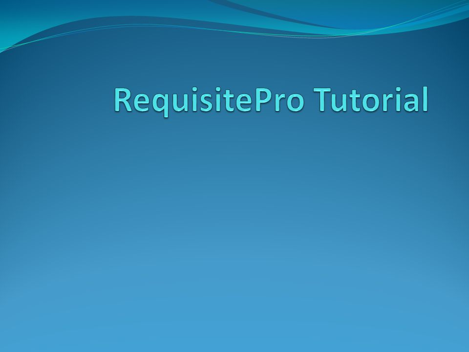 RequisitePro Tutorial