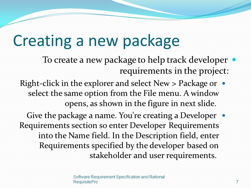 Creating a new package To create a new package to help track developer requirements in the project: