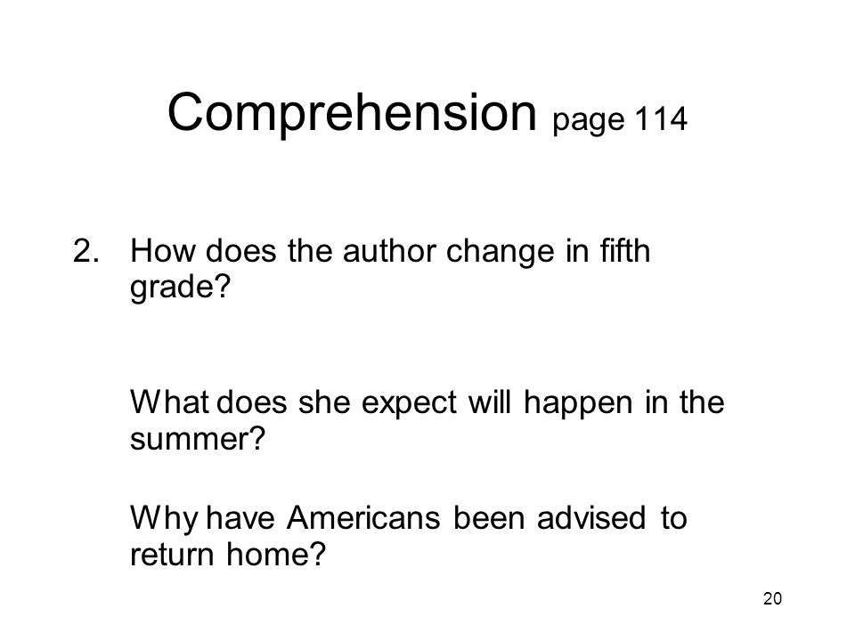Comprehension page 114 2. How does the author change in fifth grade