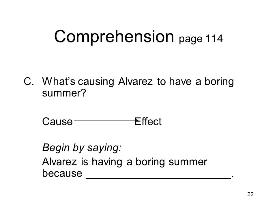 Comprehension page 114 What's causing Alvarez to have a boring summer