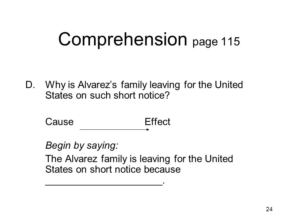 Comprehension page 115 D. Why is Alvarez's family leaving for the United States on such short notice
