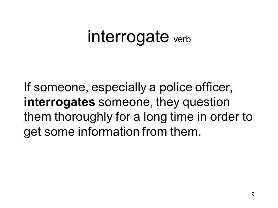 interrogate verb