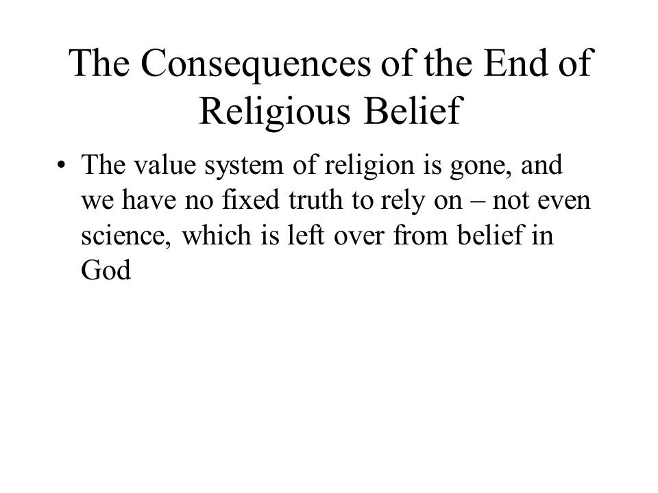 The Consequences of the End of Religious Belief
