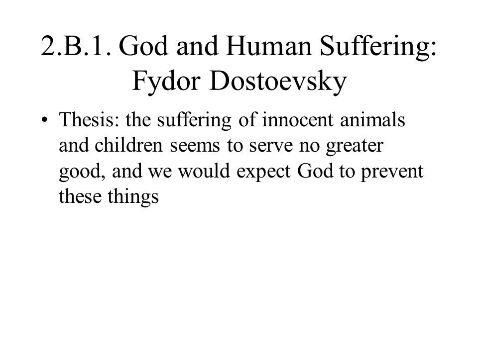 2.B.1. God and Human Suffering: Fydor Dostoevsky