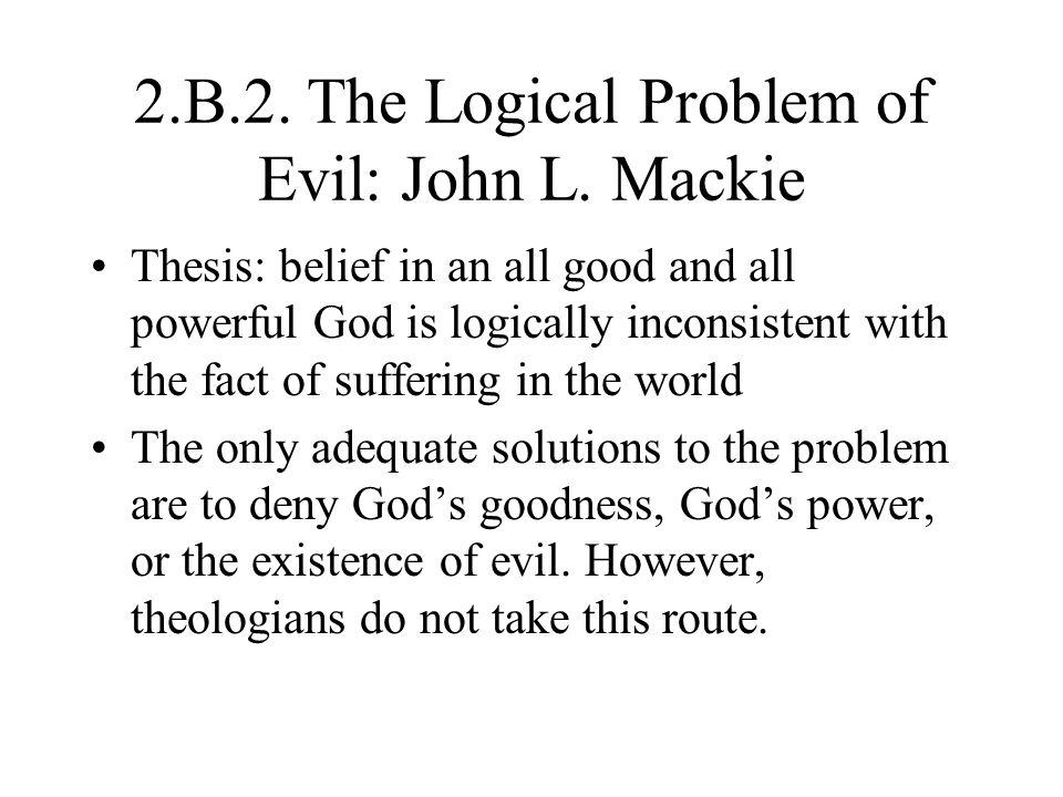 2.B.2. The Logical Problem of Evil: John L. Mackie