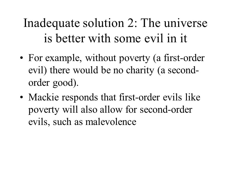 Inadequate solution 2: The universe is better with some evil in it