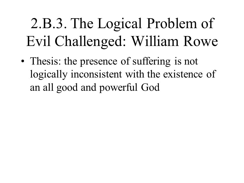 2.B.3. The Logical Problem of Evil Challenged: William Rowe