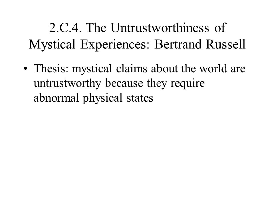 2.C.4. The Untrustworthiness of Mystical Experiences: Bertrand Russell