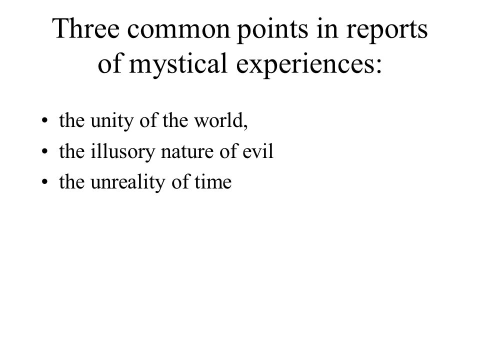 Three common points in reports of mystical experiences: