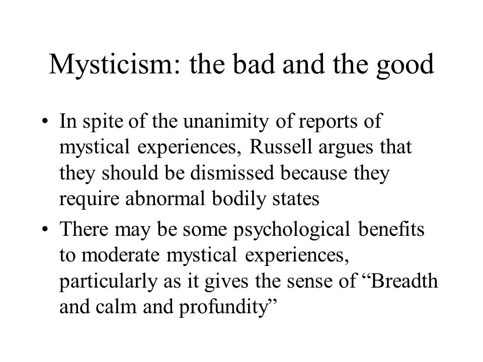 Mysticism: the bad and the good
