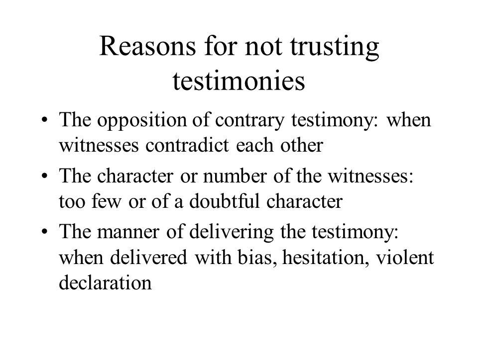 Reasons for not trusting testimonies