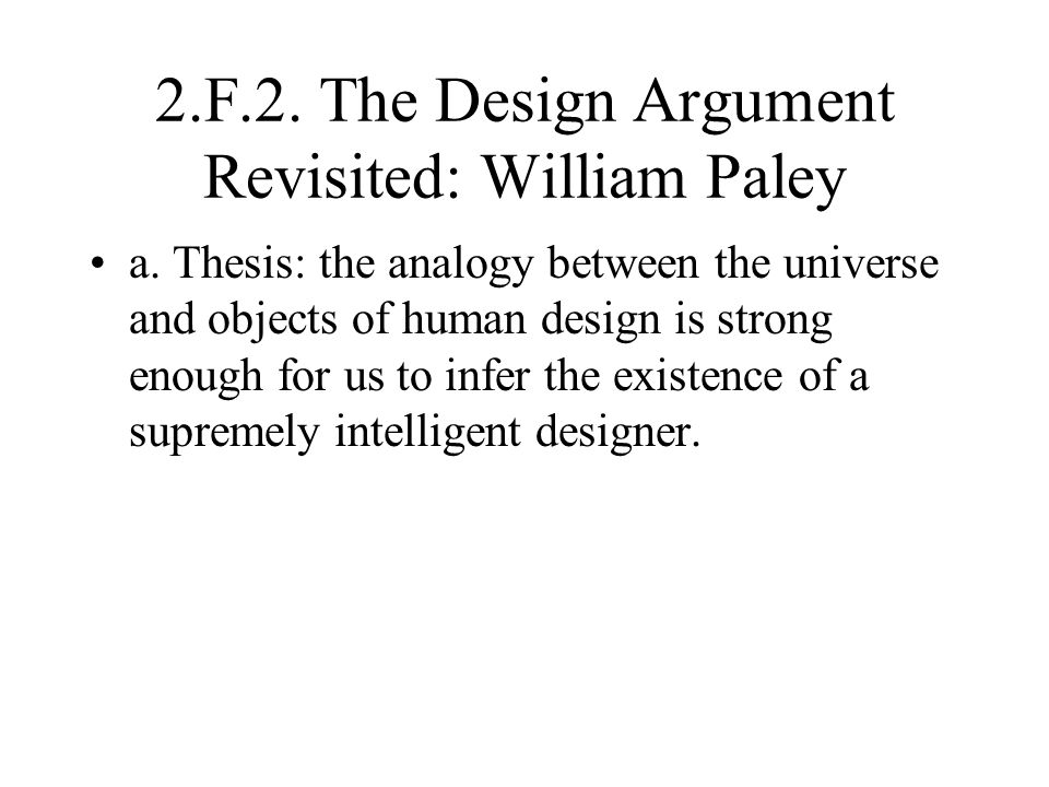 2.F.2. The Design Argument Revisited: William Paley