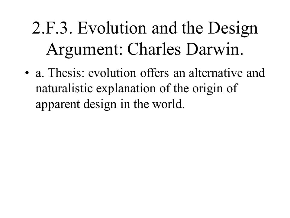 2.F.3. Evolution and the Design Argument: Charles Darwin.