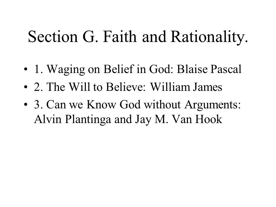 Section G. Faith and Rationality.