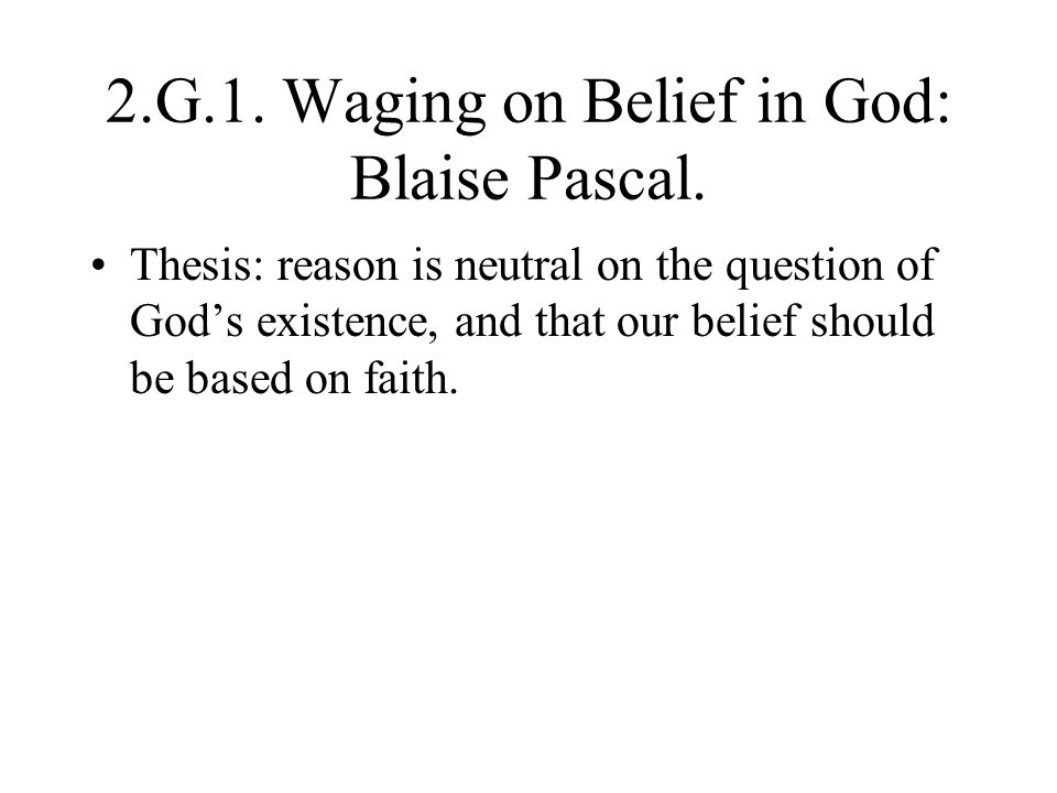 2.G.1. Waging on Belief in God: Blaise Pascal.